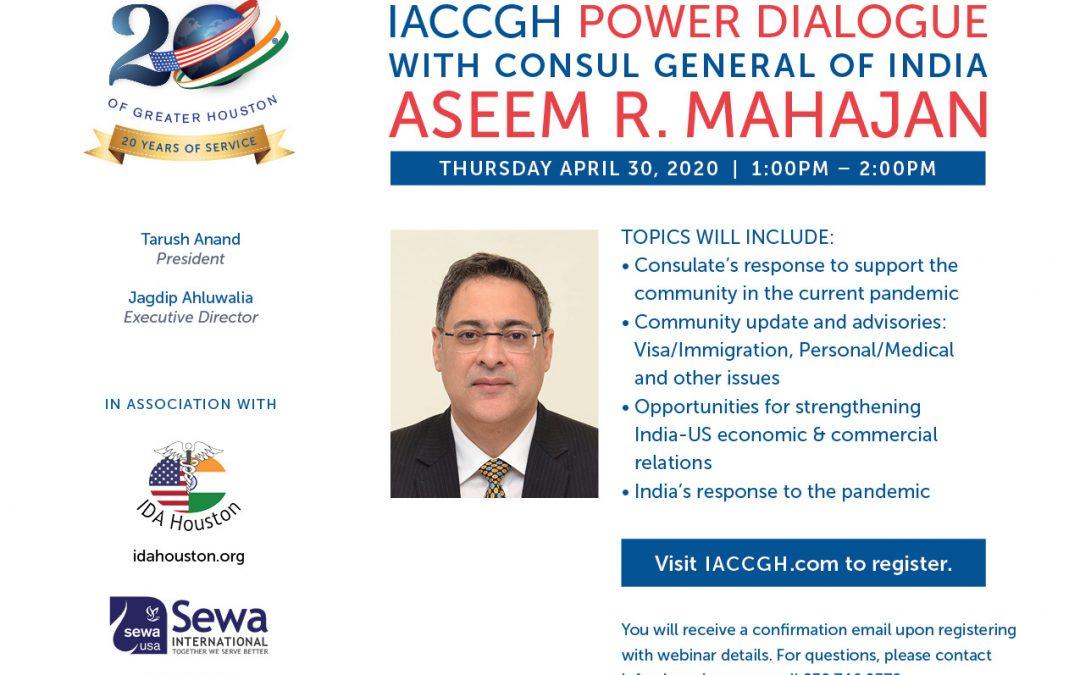 Covid 19 Webinar Series: Power Dialogue with Consul General Aseem Mahajan