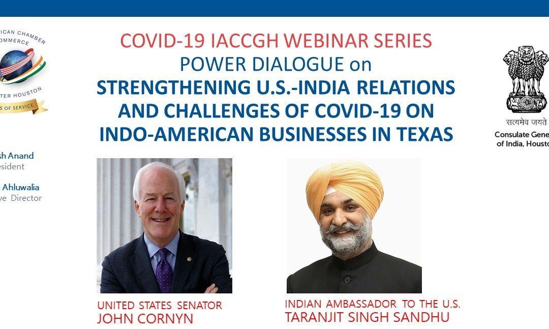 Covid-19 webinar Series: Power Dialogue with U. S. Senator John Cornyn and Indian Ambassador Taranjit Singh Sandhu